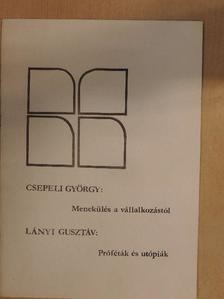 Csepeli György - Menekülés a vállalkozástól/Próféták és utópiák [antikvár]