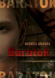 BERKESI ANDRÁS - Barátok [eKönyv: epub, mobi]