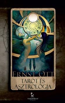 Ernst Ott - Tarot és asztrológia [eKönyv: epub, mobi]