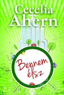 Cecelia Ahern - Bennem élsz