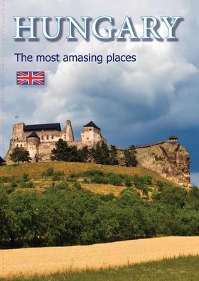 Hajni István - Kolozsvári Ildikó - HUNGARY  - the most amazing places
