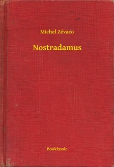 Zévaco Michel - Nostradamus [eKönyv: epub, mobi]
