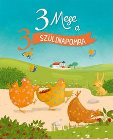 Sophie Maraval-Hutin, Karin-Marie Amiot, Claire Renaud - 3 mese a 3. szülinapomra - KEMÉNY BORÍTÓS