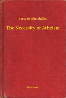 PERCY BYSSHE SHELLEY - The Necessity of Atheism [eKönyv: epub, mobi]