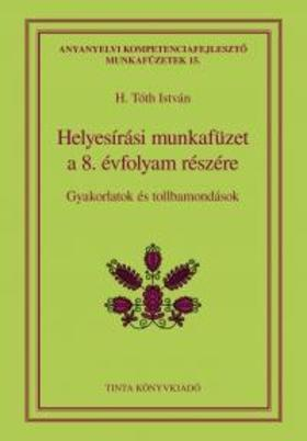 H. Tóth István - Helyesírási munkafüzet a 8. évfolyam részére