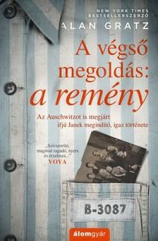 Alan Gratz - A végső megoldás: a remény - Az Auschwitzot is megjárt ifjú Jane megindító, igaz története [eKönyv: epub, mobi]