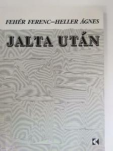 Fehér Ferenc - Jalta után [antikvár]