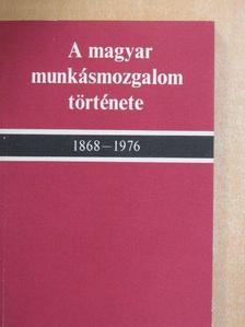 Gergely Jenő - A magyar munkásmozgalom története 1868-1976 [antikvár]