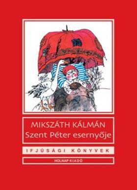 MIKSZÁTH KÁLMÁN - SZENT PÉTER ESERNYŐJE - IFJÚSÁGI KÖNYVEK -