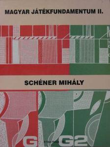 Schéner Mihály - Magyar játékfundamentum II. [antikvár]