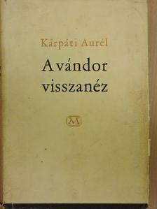 Kárpáti Aurél - A vándor visszanéz [antikvár]
