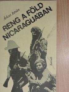 Árkus István - Reng a föld Nicaraguában (dedikált példány) [antikvár]