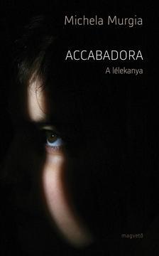 MURGIA, MICHAELA - Accabadora - A lélekanya