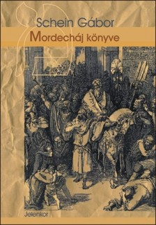SCHEIN GÁBOR - Mordecháj könyve [eKönyv: epub, mobi]