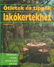 Jantra, Helmut - Ötletek és tippek lakókertekhez [antikvár]