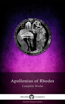 of Rhodes Apollonius - Complete Works of Apollonius of Rhodes (Illustrated) [eKönyv: epub, mobi]