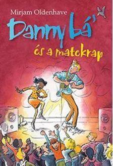 Mirjam Oldenhave - Danny bá' és a matekrap
