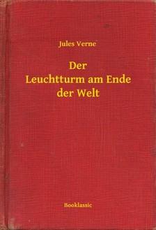 Jules Verne - Der Leuchtturm am Ende der Welt [eKönyv: epub, mobi]
