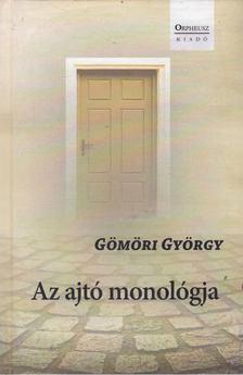 Gömöri György - Az ajtó monológja [antikvár]