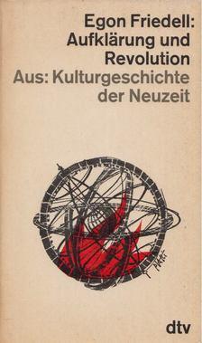 Egon Friedell - Aufklärung und Revolution [antikvár]