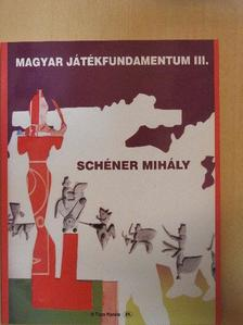 Schéner Mihály - Magyar játékfundamentum III. [antikvár]