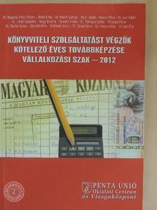 Botka Erika - Könyvviteli szolgáltatást végzők kötelező éves továbbképzése - Vállalkozási szak 2012 [antikvár]