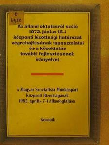 Óvári Miklós - Az állami oktatásról szóló 1972. június 15-i központi bizottsági határozat végrehajtásának tapasztalatai és a közoktatás további fejlesztésének irányelvei [antikvár]
