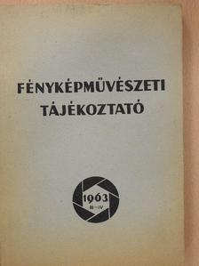 Bauer György - Fényképművészeti tájékoztató 1963. III-IV.  [antikvár]