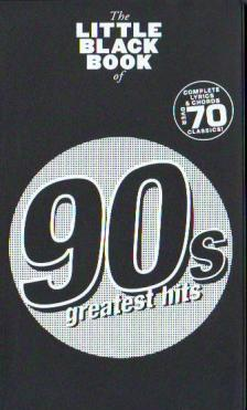 LITTLE BLACK SONGBOOK - LBB 90s GREATEST HITS : COMPLETE LYRICS & CHORDS OVER 70 CLASSICS