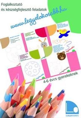 Tomor Anita - Legyél okosabb füzetek II. - Foglalkoztató és készségfejlesztő feladatok 4-6 éves gyerekeknek