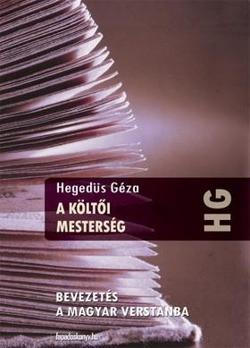 Hegedüs Géza - A költői mesterség [eKönyv: epub, mobi]