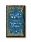 MOLNÁR FERENC - Egy pesti leány története