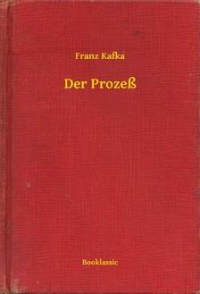 Franz Kafka - Der Prozeß [eKönyv: epub, mobi]