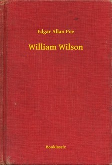 Edgar Allan Poe - William Wilson [eKönyv: epub, mobi]