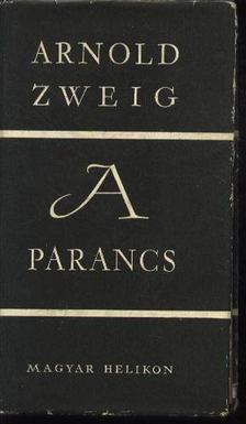 Zweig, Arnold - A parancs [antikvár]