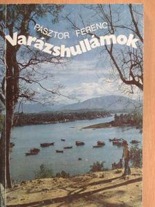 Pásztor Ferenc - Varázshullámok [antikvár]