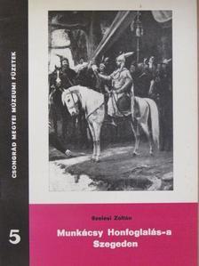 Szelesi Zoltán - Munkácsy Honfoglalás-a Szegeden [antikvár]