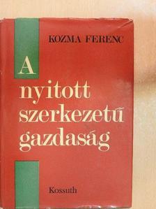 Kozma Ferenc - A nyitott szerkezetű gazdaság [antikvár]