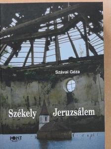Szávai Géza - Székely Jeruzsálem (dedikált példány) [antikvár]