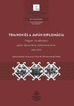 Umemura Yuko-Wintermantel Péter - Trianon és a japán diplomácia - Magyar vonatkozású japán diplomáciai dokumentumok, 1914-1923