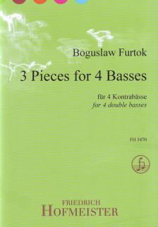 FURTOK, BOGUSLAW - 3 PIECES FOR 4 BASSES FÜR 4 KONTRABAESSE