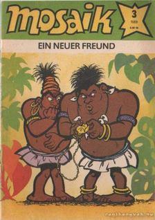 Ein neuer freund - Mosaik 1988/3 [antikvár]