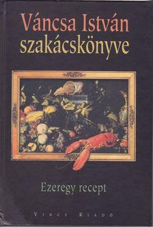 Váncsa István - Váncsa István szakácskönyve [antikvár]