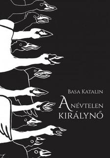 Basa Katalin - A névtelen királynő [eKönyv: epub, mobi]