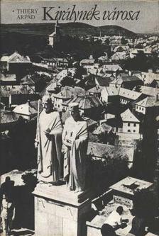 Thiery Árpád - Királynék városa [antikvár]