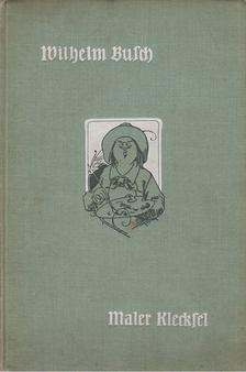 Wilhelm Busch - Maler Klecksel [antikvár]