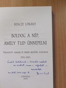 Bencze Lóránt - Boldog a nép, amely tud ünnepelni (dedikált példány) [antikvár]