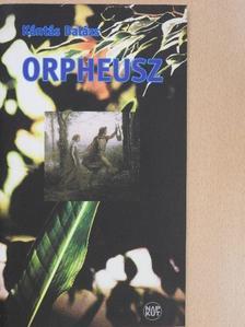 Kántás Balázs - Orpheusz (dedikált példány) [antikvár]