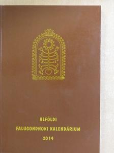 Ady Endre - Alföldi Falugondnoki Kalendárium 2014 [antikvár]