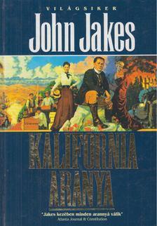 John Jakes - Kalifornia aranya [antikvár]